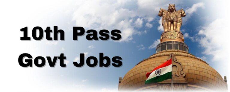 10th Pass Govt Jobs