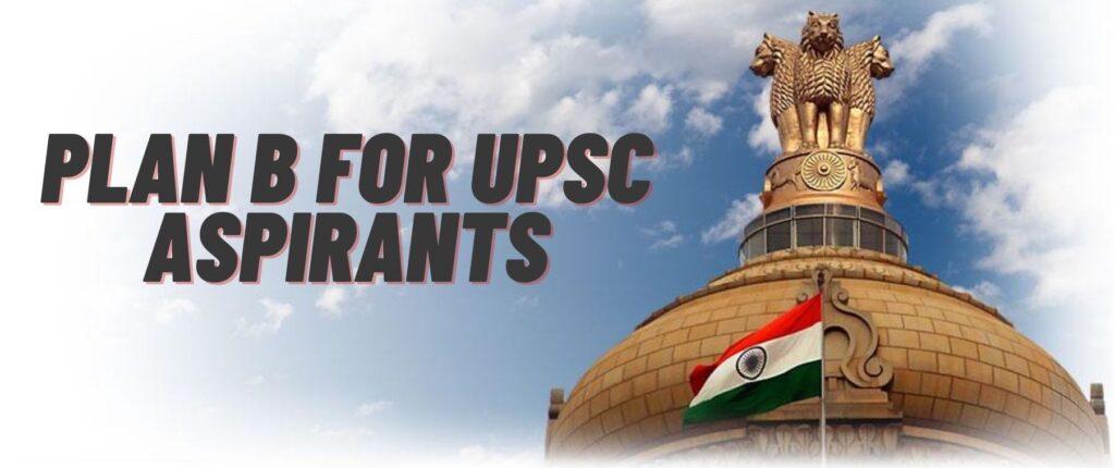 Plan B for UPSC Aspirants